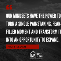 Matt Sloan Quote on Mindset and Success in Real Estate